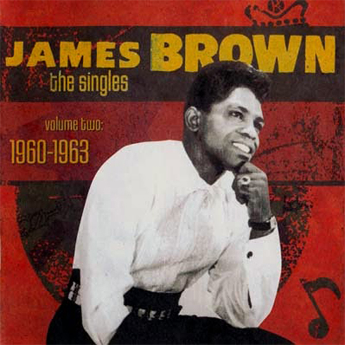 Black to the Music - James Brown - The Singles Vol.2 1960-1963