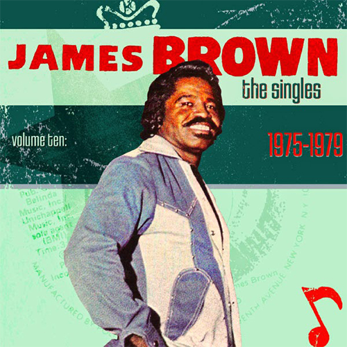Black to the Music - James Brown - The Singles vol.10 1975-1979