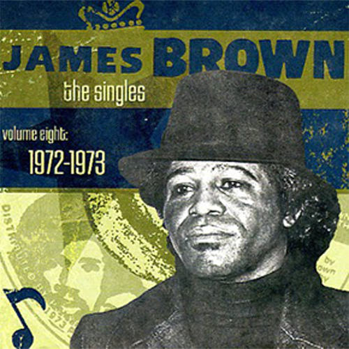 Black to the Music - James Brown - The Singles vol.8 1972-1973