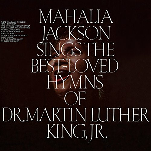 Black to the Music - Mahalia Jackson - A9 - The Best Loved Hymns of Dr. Martin Luther King