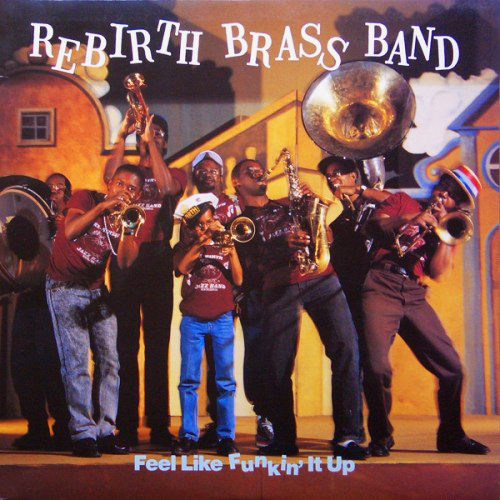 Black to the Music - Rebirth Brass Band - 1989 Feel Like Funkin' It Up