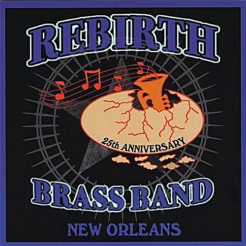 Black to the Music - Rebirth Brass Band - 2008 25th Anniversary
