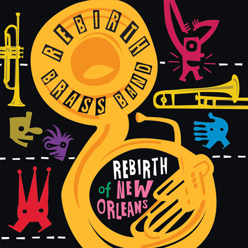 Black to the Music - RBlack to the Music - Rebirth Brass Band - 2011 Rebirth of New Orleans