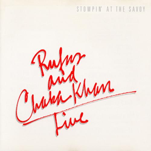 Black to the Music - Rufus & Chaka Khan - 1983 - Stompin' At The Savoy