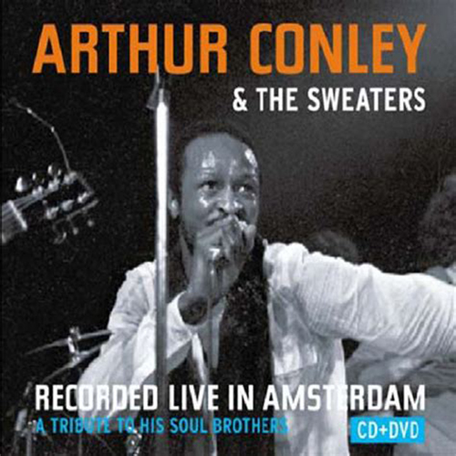 Black to the Music – 2007 Arthur Conley & The Sweaters – Recorded Live In Amsterdam