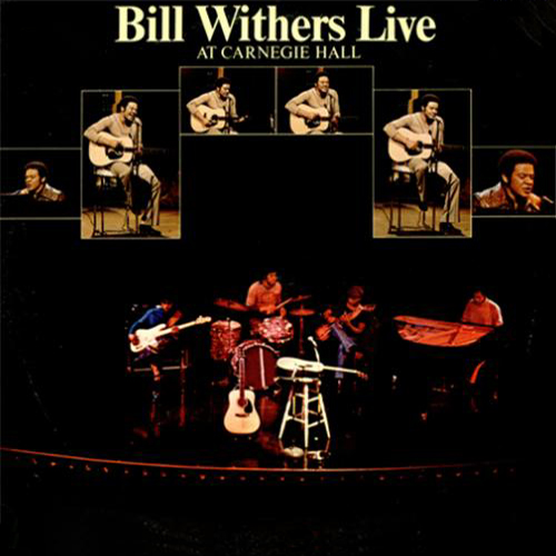 Black to the Music - Bill Withers - Live At Carnegie Hall