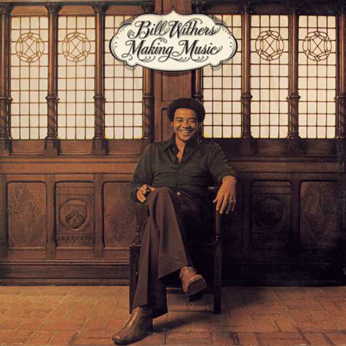 Black to the Music - Bill Withers - Making music
