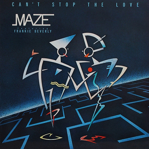 Black to the Music - Maze - 1985 Can't Stop the Love