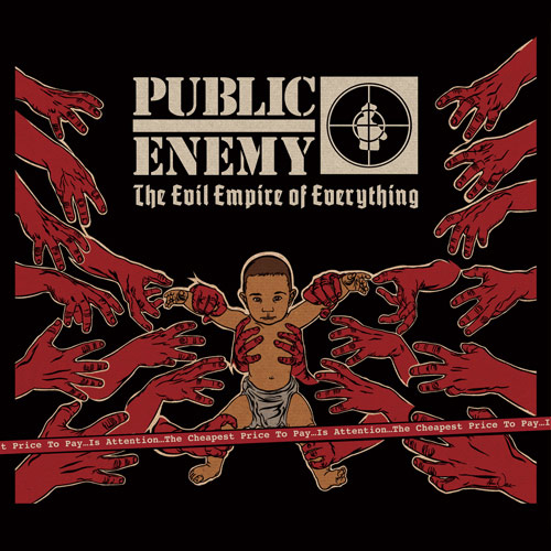 Black to the Music - Public Enemy 2012 The Evil Empire of Everything