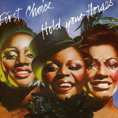 Black to the Music - 1978 First Choice – Hold Your Horses