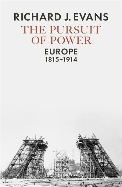 The Pursuit of Power : Richard J Evans (author
