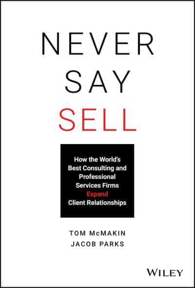 Never Say Sell : Tom McMakin (author), : 9781119683780