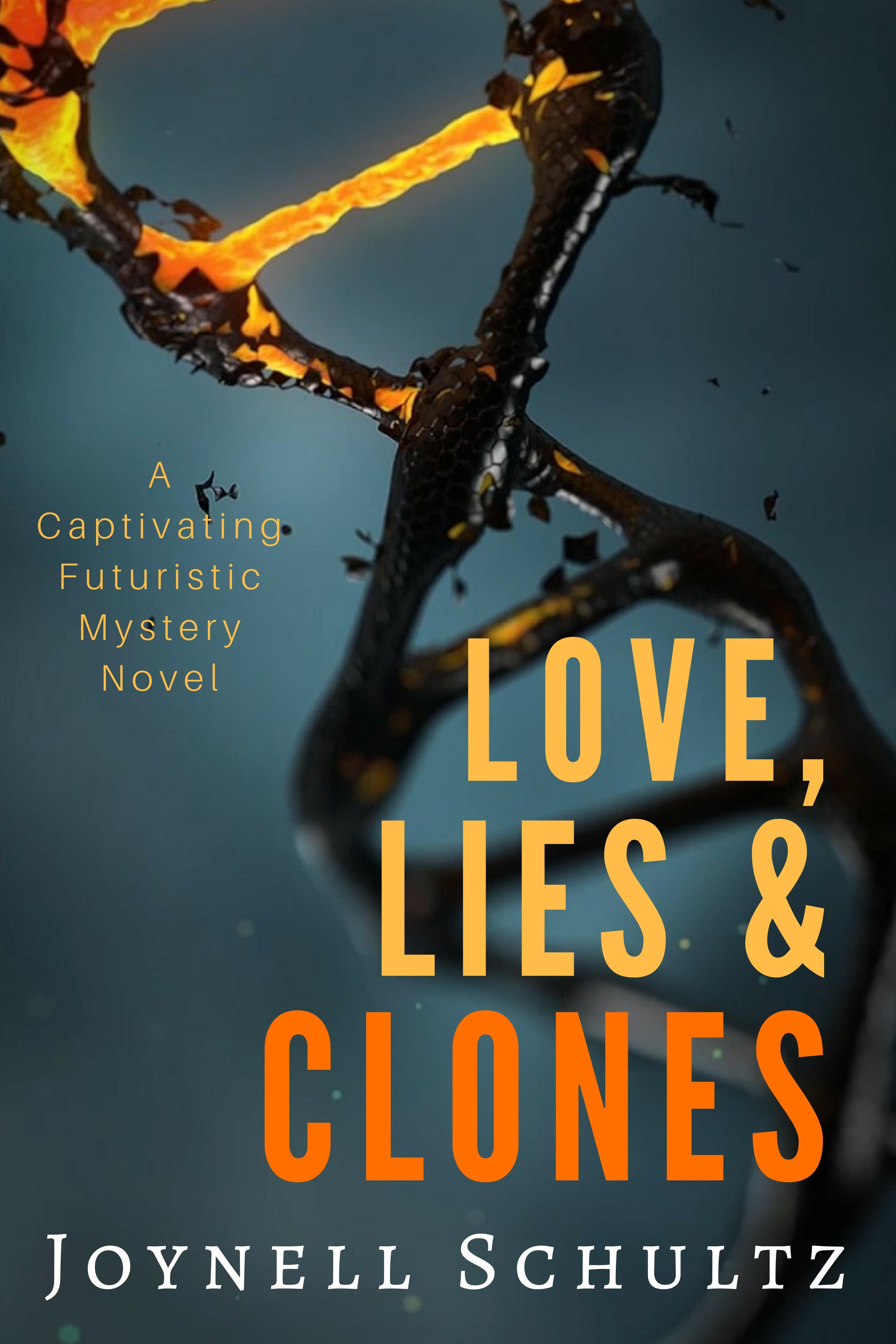 Cover for Love, Lies & Clones by Joynell Shultz