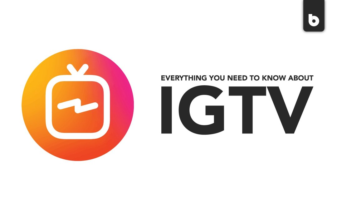 Everything You Need To Know About IGTV