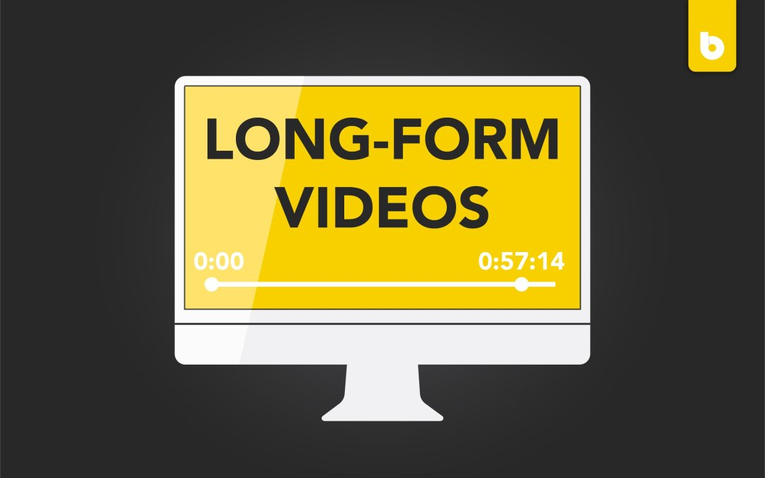 Why Long-Form Videos Are Back & Better Than Ever