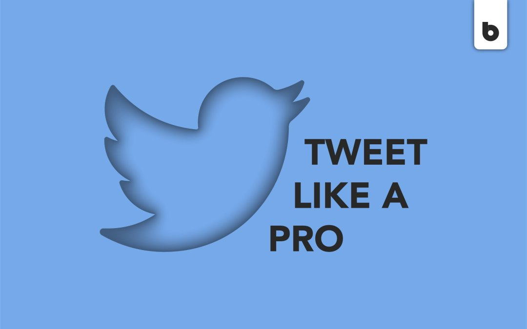 Tweet Like A Pro: Twitter For Your Business