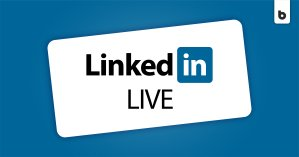 The Low-Down on LinkedIn Live