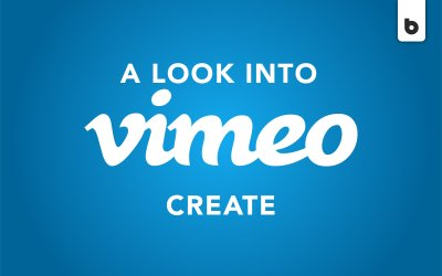 The All-New Vimeo Create: What You Should Know