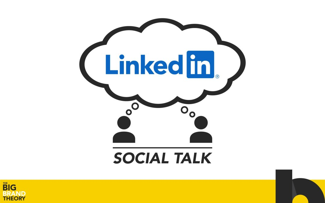 Social Talks – LinkedIn: The Big Brand Theory