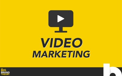 Video Marketing For Your Brand: The Big Brand Theory