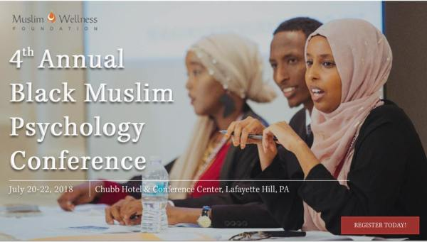 The 2018 Black Muslim Psychology Conference is coming to Philadelphia!