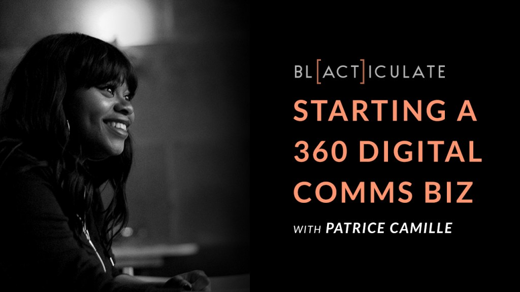 Episode 50: Starting a 360 marketing agency w/ Patrice Camille