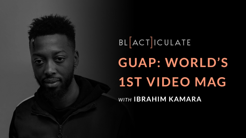 Ep 60: How I co-founded GUAP magazine, w/ Ibrahim Kamara