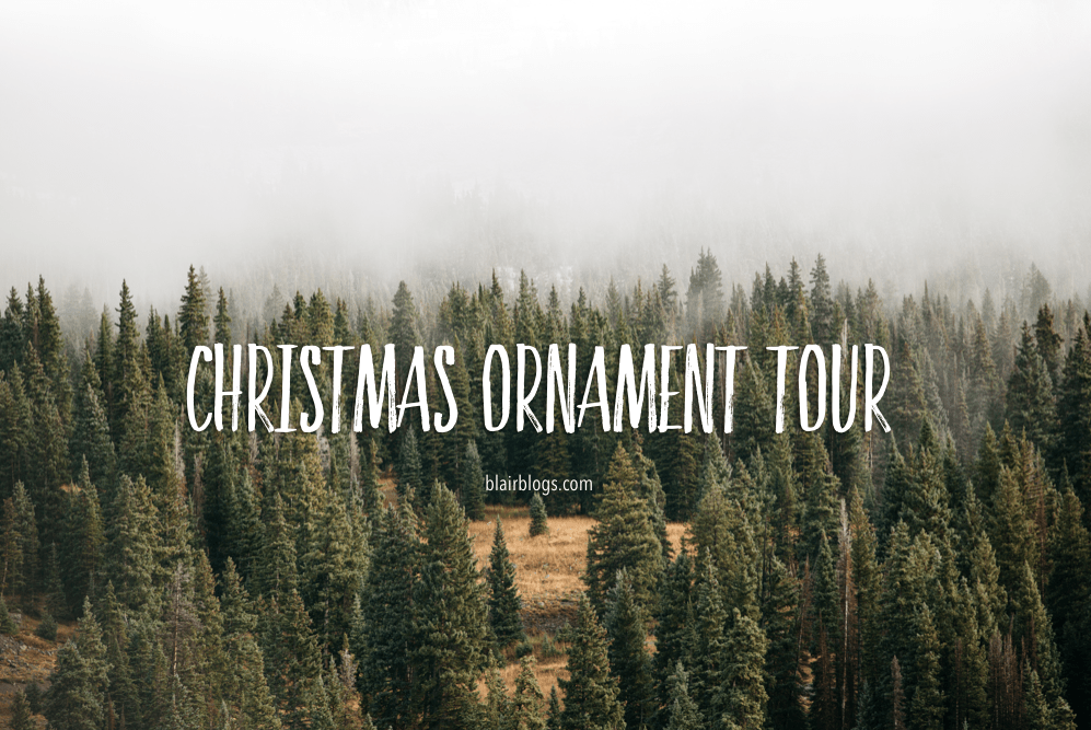 Christmas Ornament Tour 2015 | Blairblogs.com