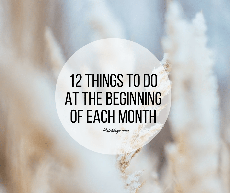 12 Things To Do At The Beginning Of Each Month To Reset & Prepare