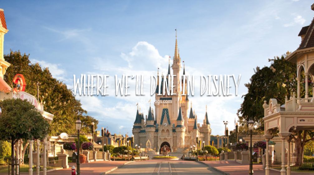 Where We'll Dine in Disney