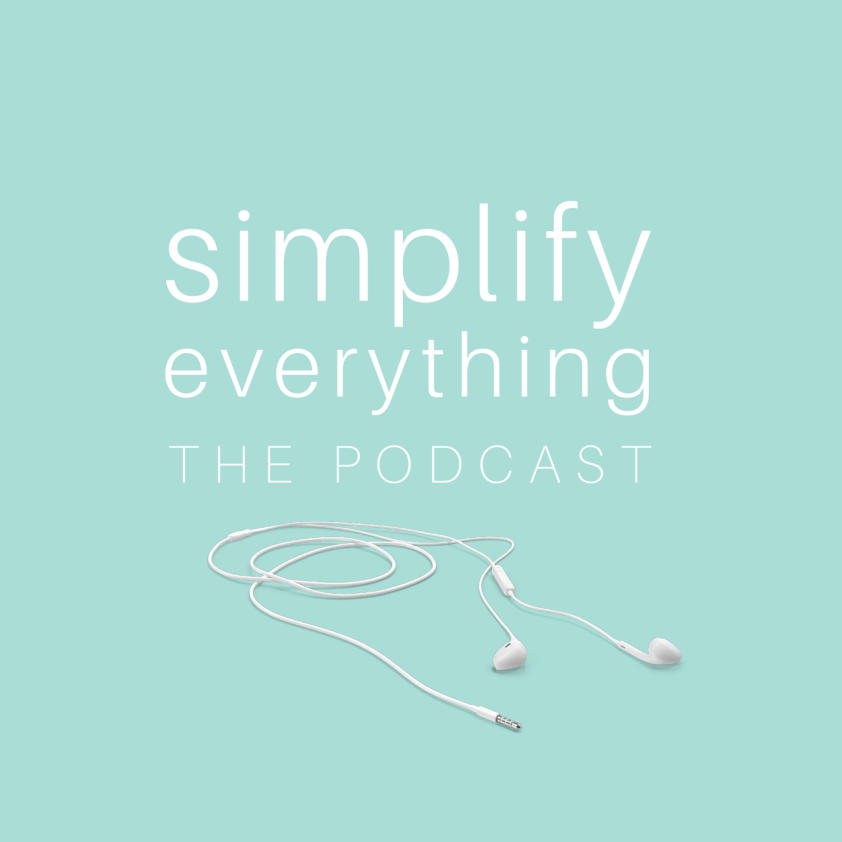 Simplify Everything, The Podcast