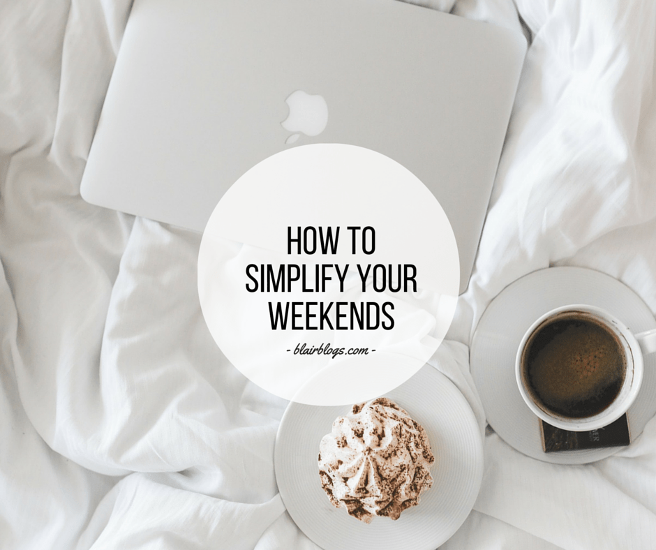 How To Simplify Your Weekends | EP19 Simplify Everything