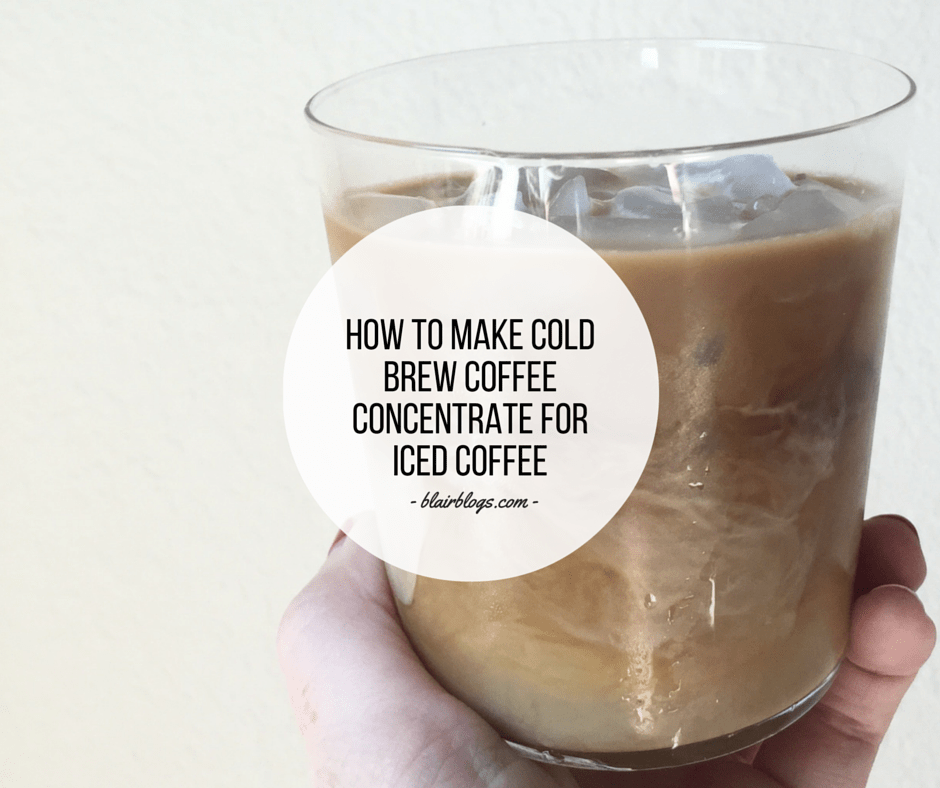 how to make strong cold brew concentrate