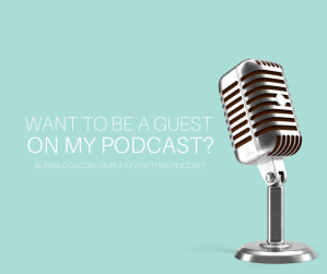 Want to be a guest on my podcast? | Simplify Everything Podcast | BlairBlogs.com