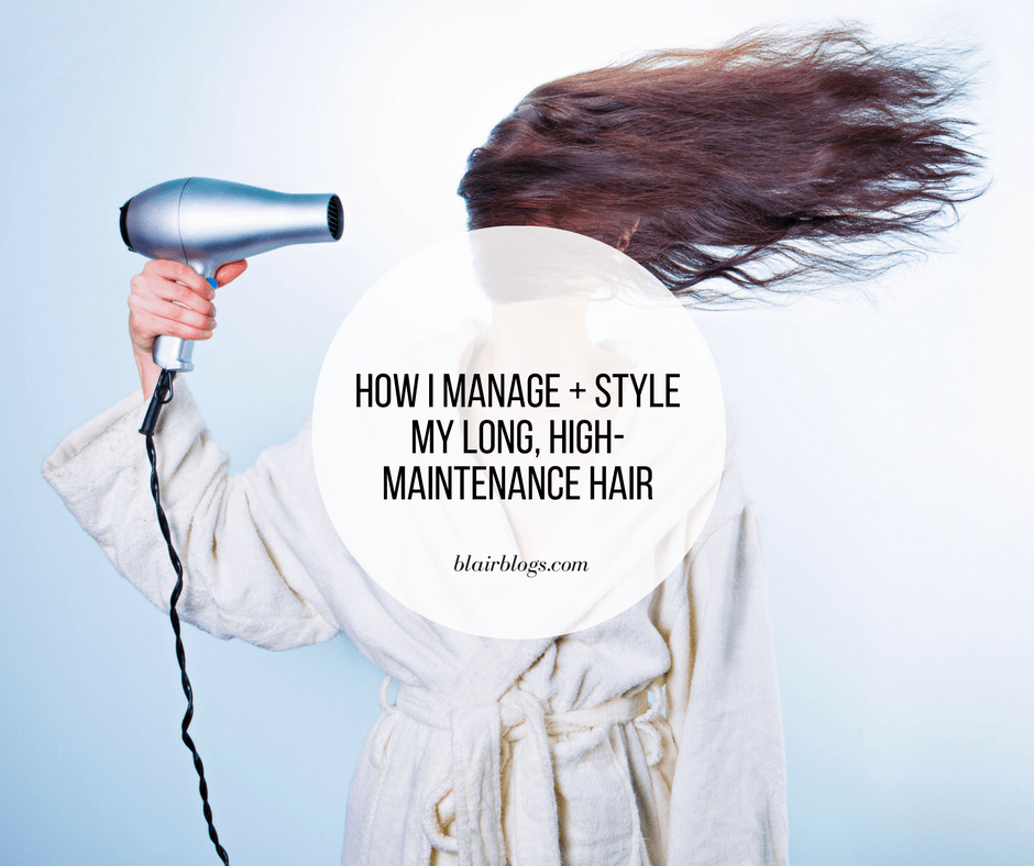 How I Manage + Style My Long, High-Maintenance Hair | Blairblogs.com