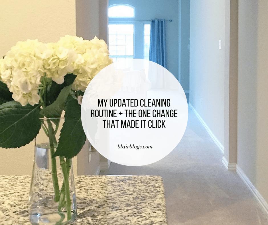 My Updated Cleaning Routine + The One Change That Made It Click | Blairblogs.com