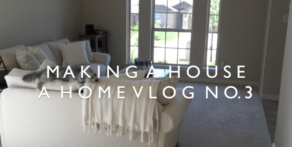 Making a House a Home Vlog No. 3