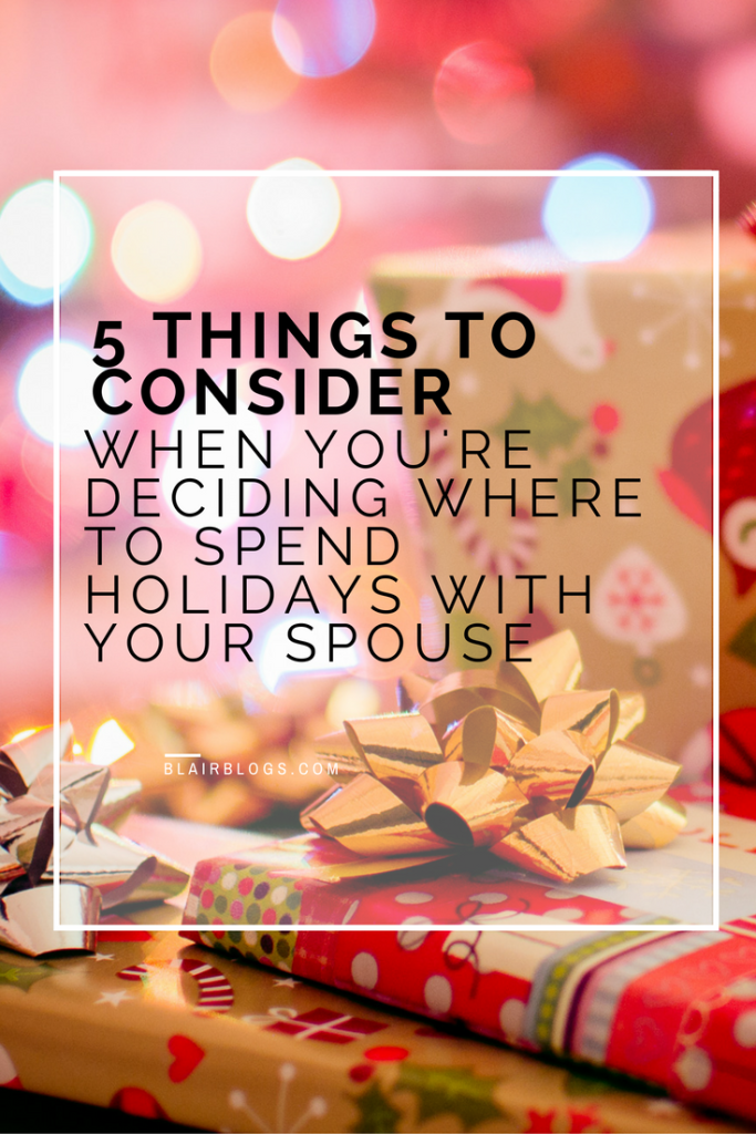 5 Things to Consider When You're Deciding Where to Spend Holidays With Your Spouse | Blairblogs.com