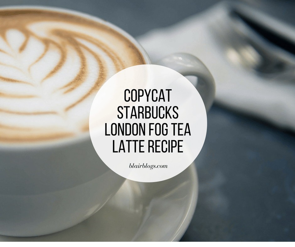 Copycat Starbucks London Fog Tea Latte Recipe