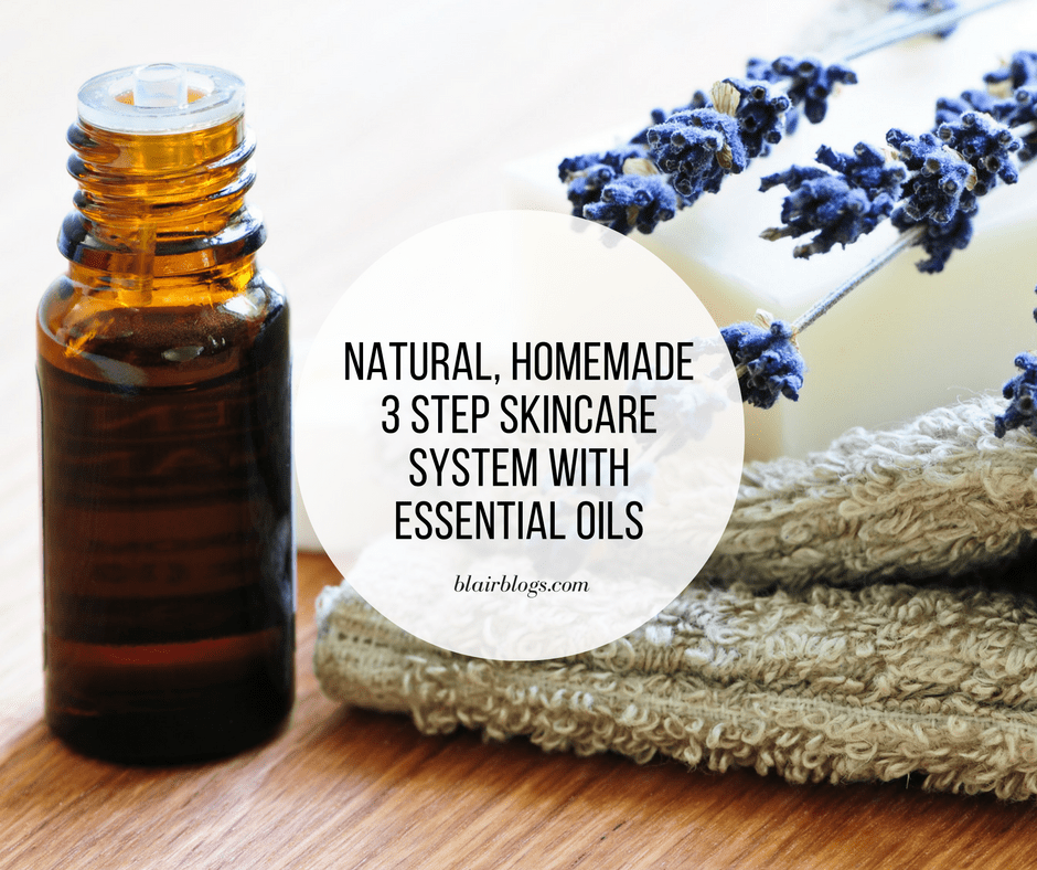 Natural, Homemade 3 Step Skincare System with Essential Oils