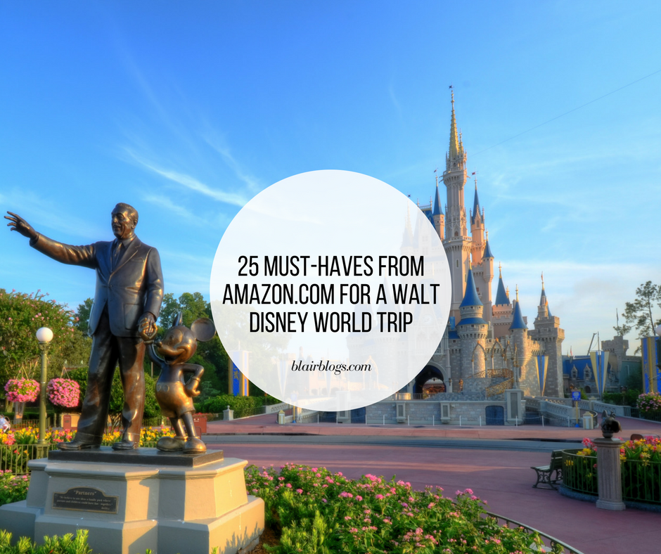 25 Must-Haves From Amazon.com for a Walt Disney World Trip