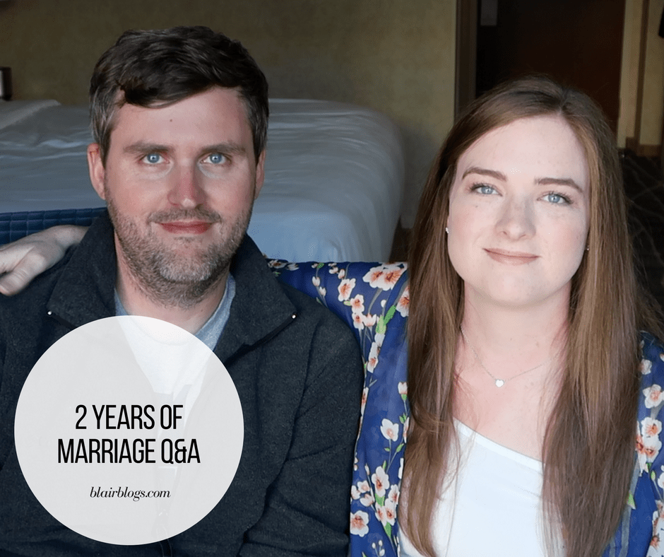 2 Years of Marriage Q&A | BlairBlogs.com