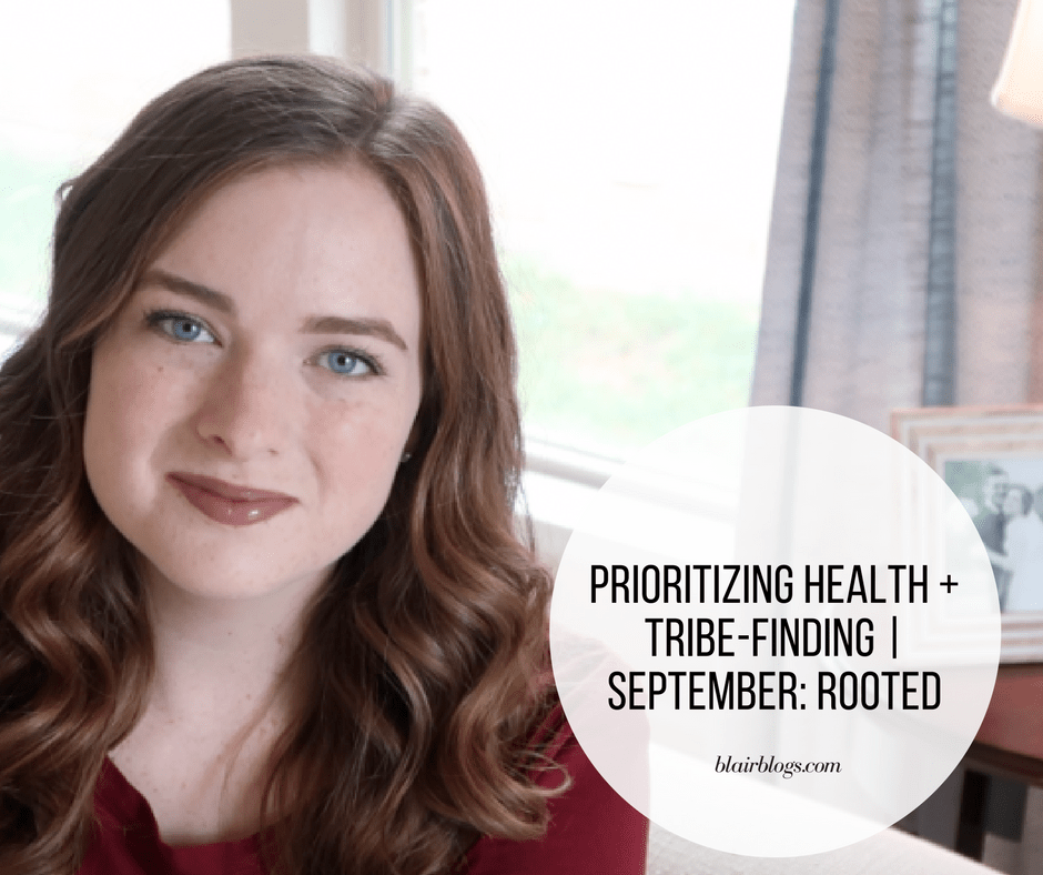 Prioritizing Health + Tribe-Finding | September Rooted | BlairBlogs.com
