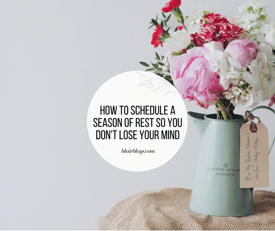 How to Schedule a Season of Rest So You Don't Lose Your Mind