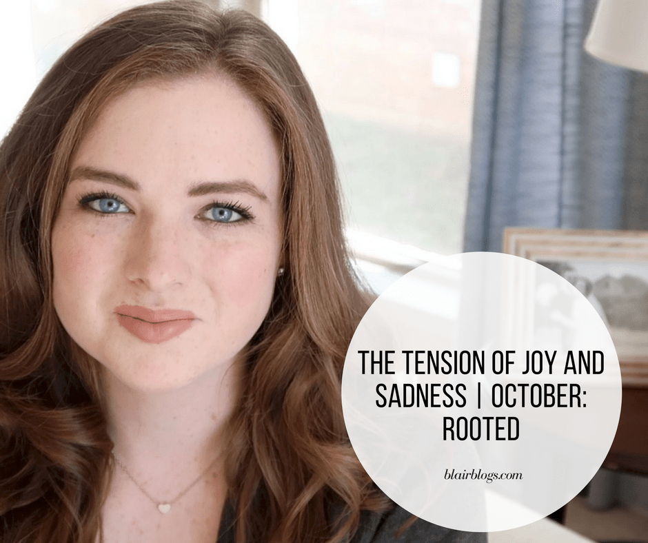 The Tension of Joy and Sadness | October: Rooted | BlairBlogs.com
