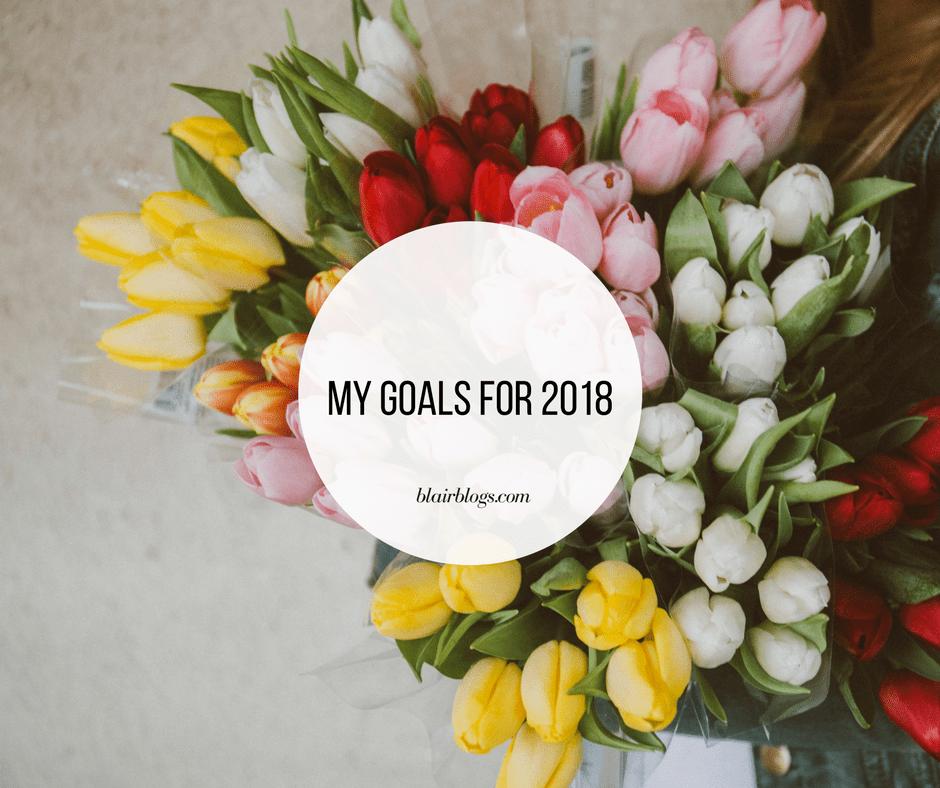 My Goals for 2018 | BlairBlogs.com