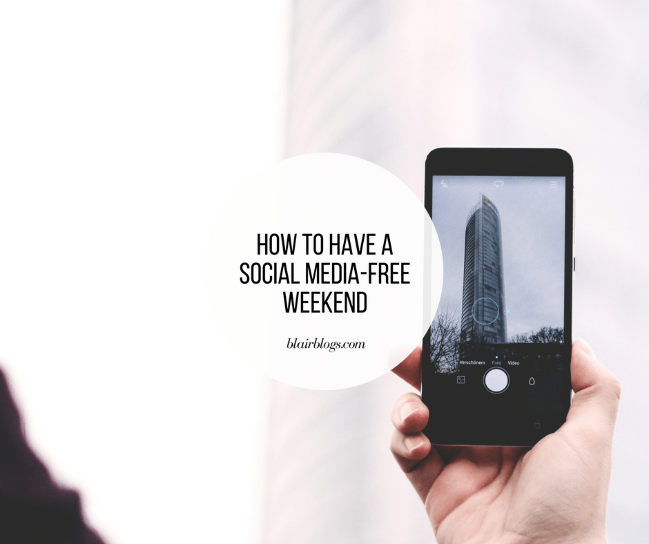 How to Have a Social Media-Free Weekend