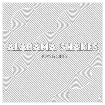 15) ALABAMA SHAKES | Boys & Girls (Rough Trade/ATO)