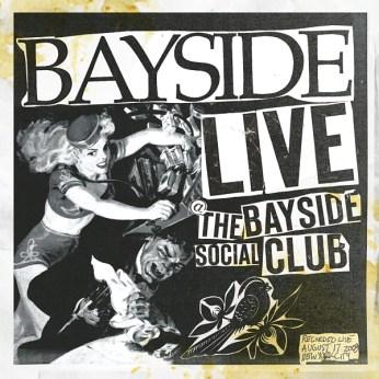 "BAYSIDE :: Live At The Bayside Social Club 12"""
