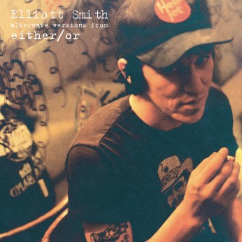 """ELLIOT SMITH :: Alternate Versions From Either/Or 7"""""""